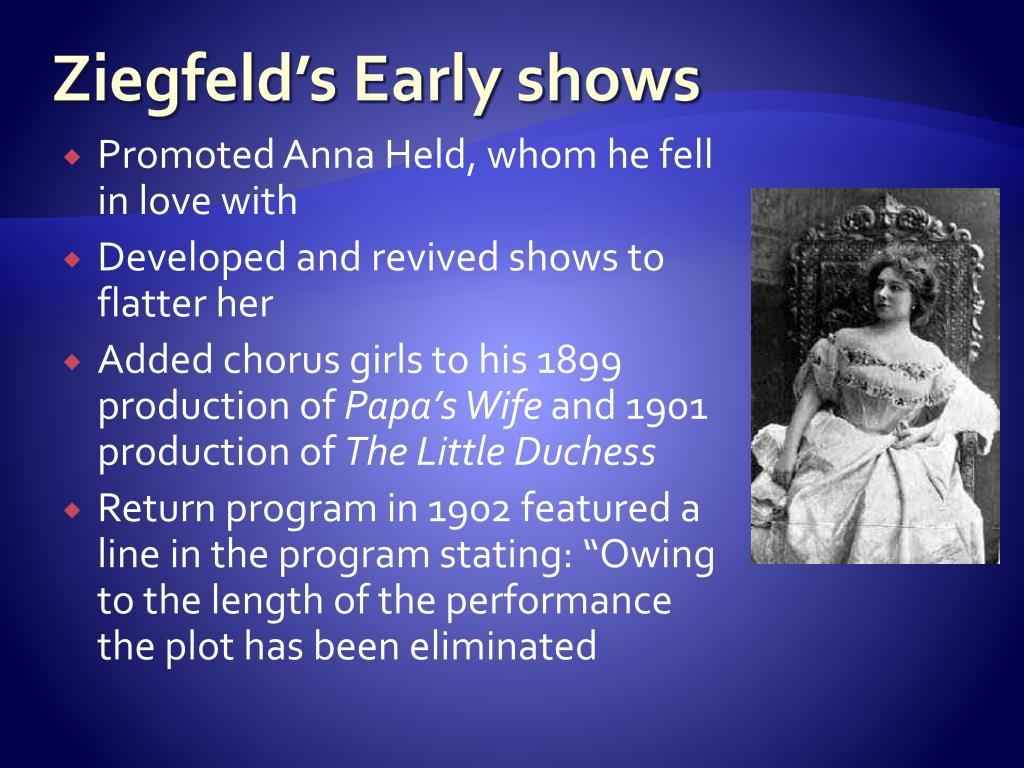 Ziegfeld's Early shows