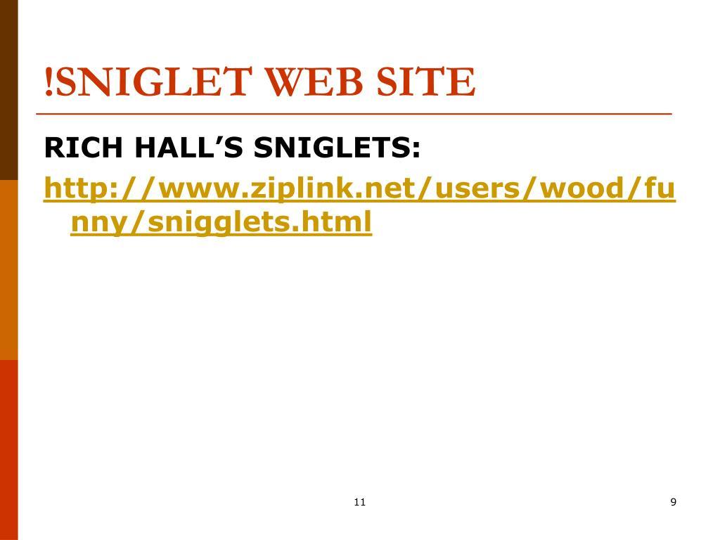 !SNIGLET WEB SITE