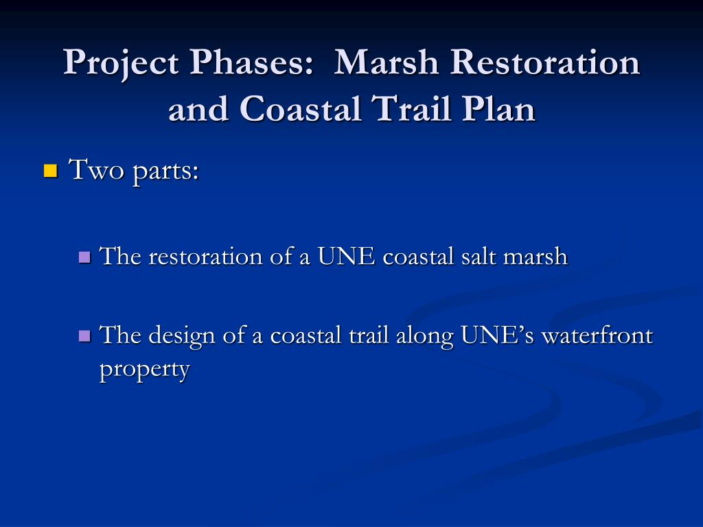 Project Phases:  Marsh Restoration and Coastal Trail Plan