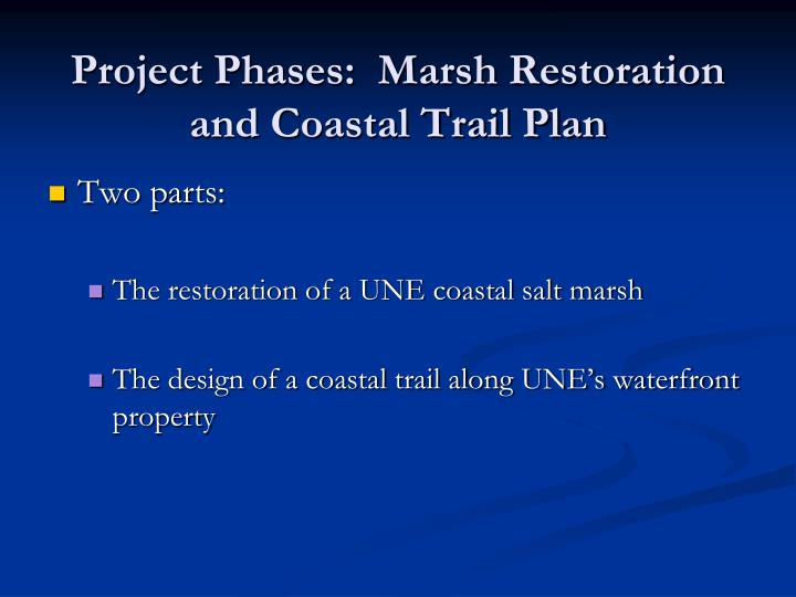 Project phases marsh restoration and coastal trail plan