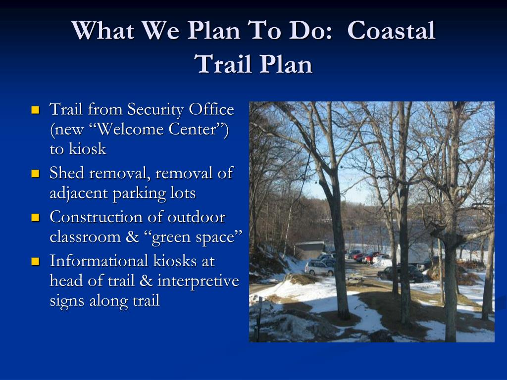 What We Plan To Do:  Coastal