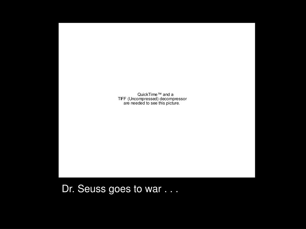 Dr. Seuss goes to war . . .