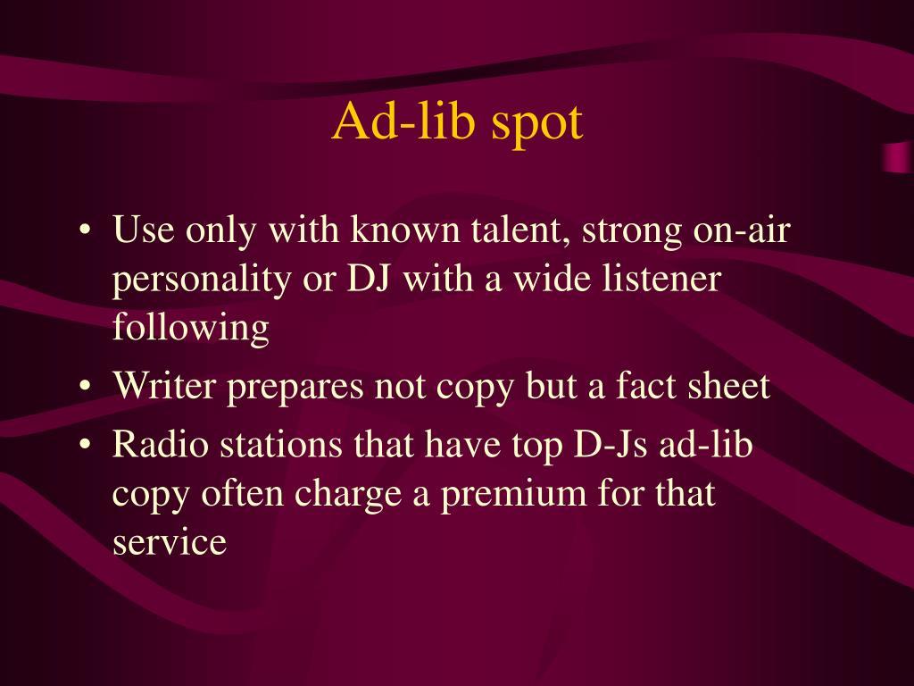 Ad-lib spot