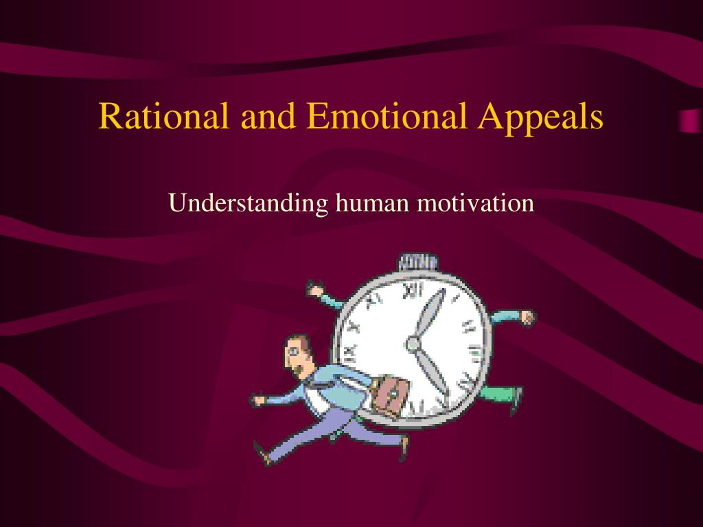 Rational and Emotional Appeals