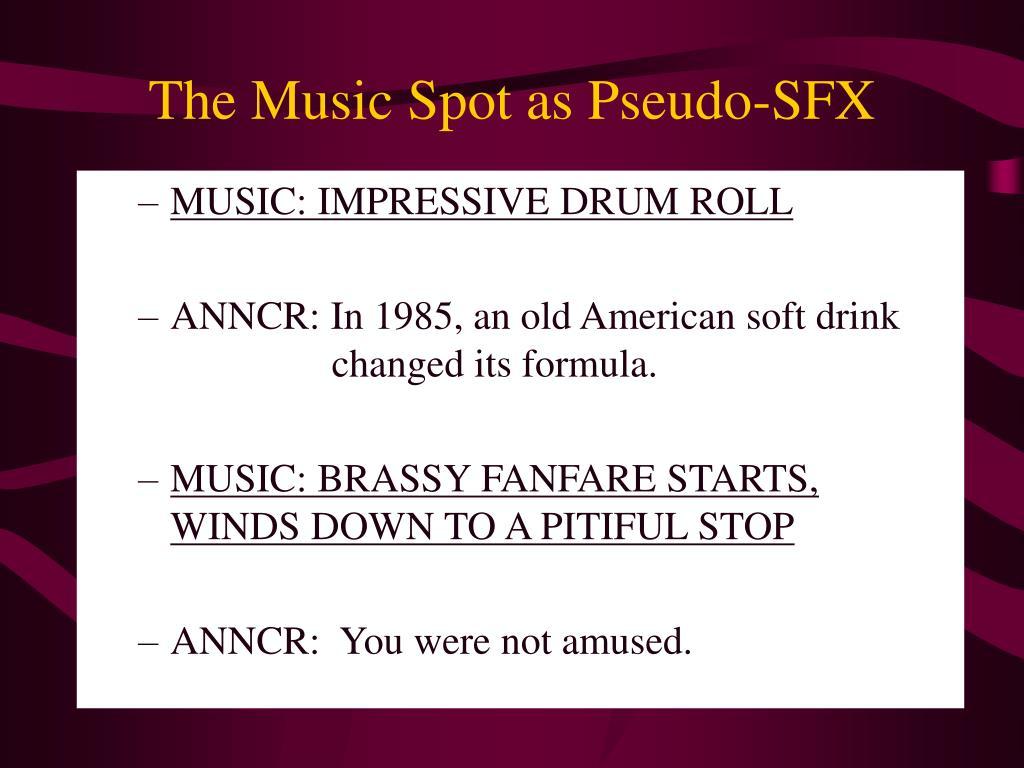 The Music Spot as Pseudo-SFX