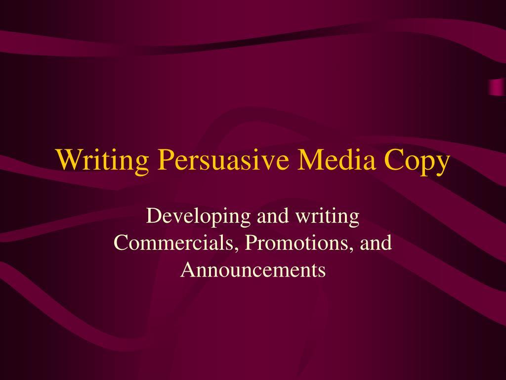writing persuasive media copy