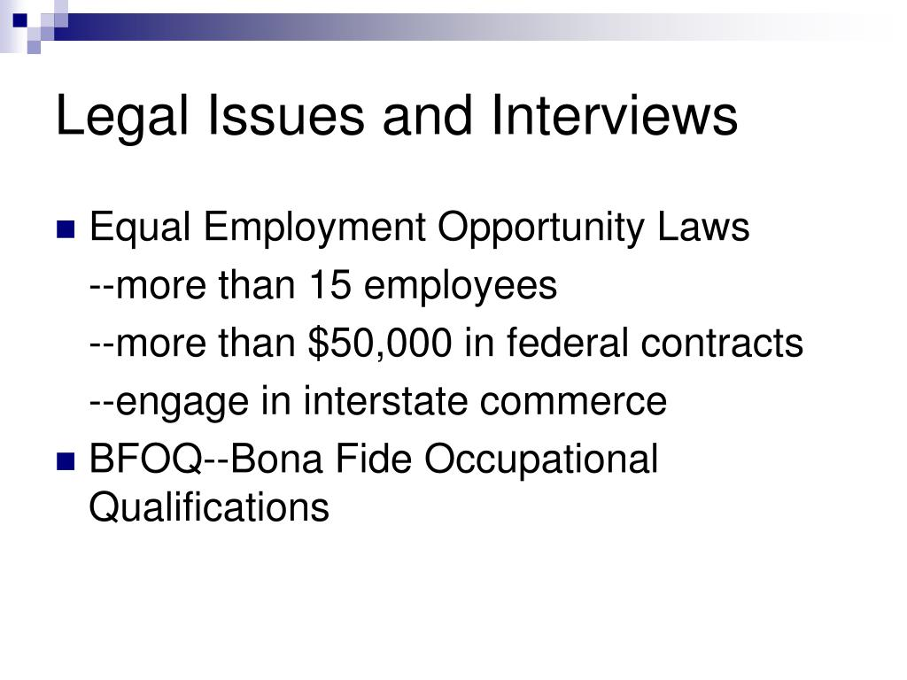 Legal Issues and Interviews