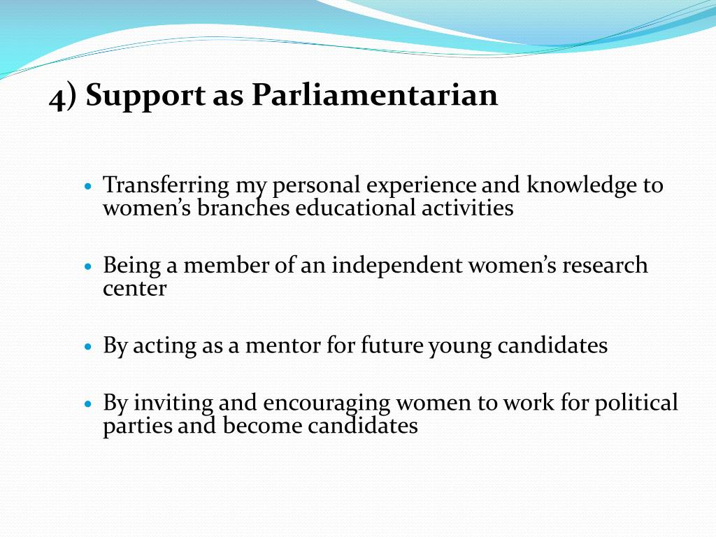 4) Support as Parliamentarian