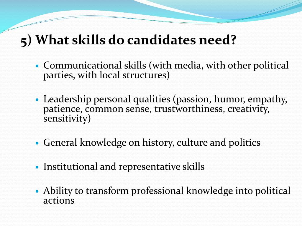 5) What skills do candidates need?