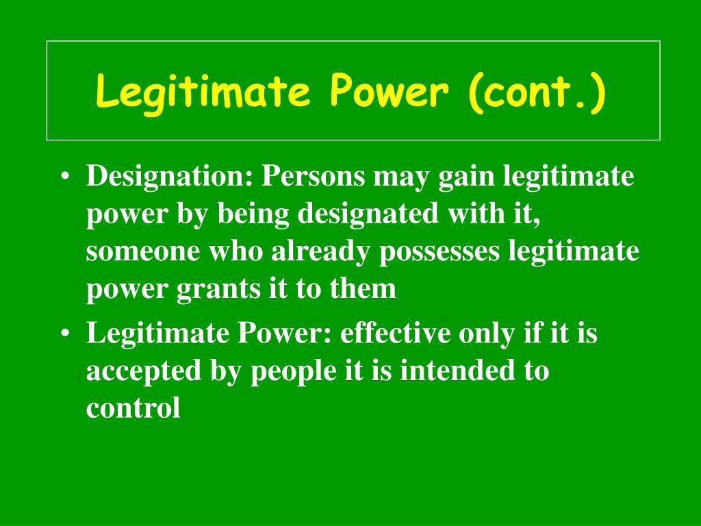 Legitimate Power (cont.)