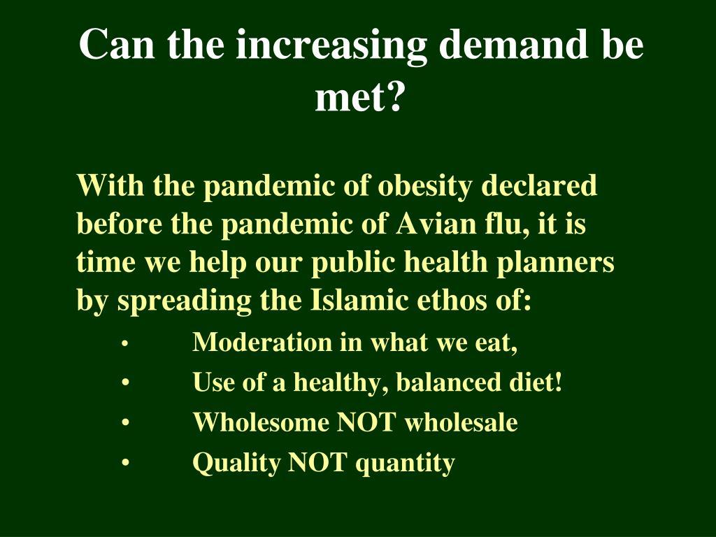 Can the increasing demand be met?