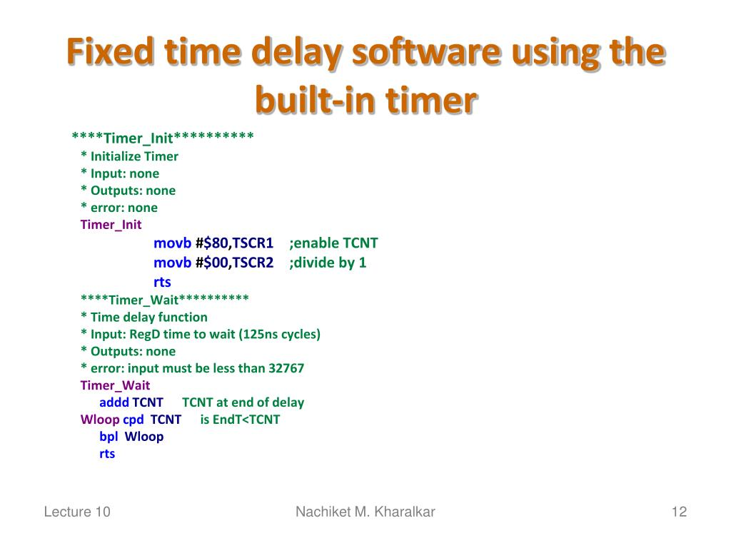 Fixed time delay software using the built-in timer