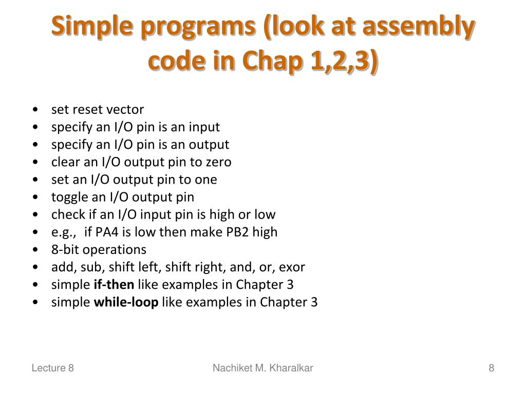 Simple programs (look at assembly code in Chap 1,2,3)