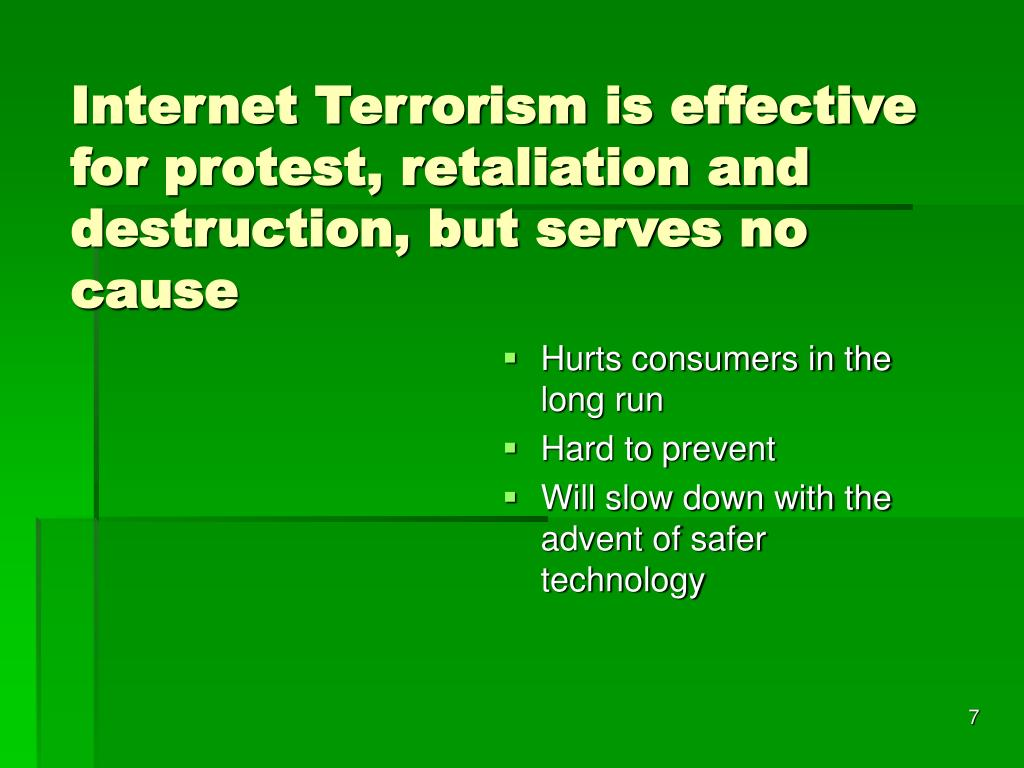 Internet Terrorism is effective for protest, retaliation and destruction, but serves no cause