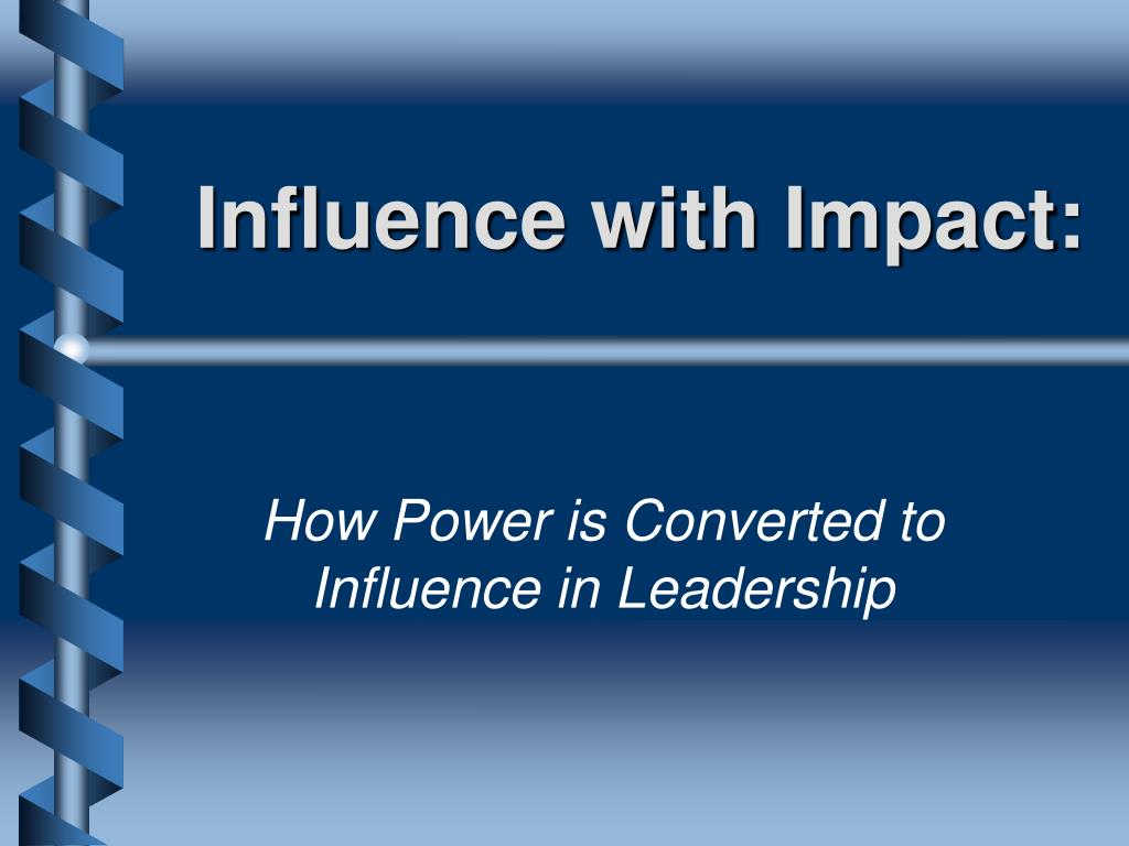 Influence with Impact: