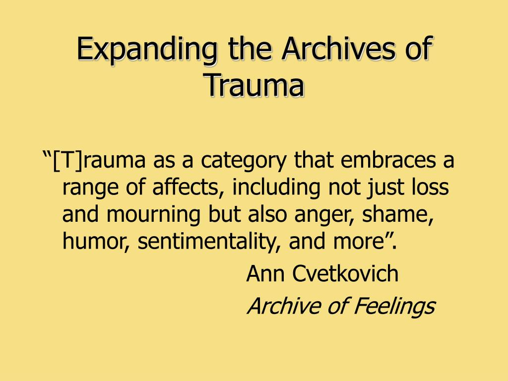 Expanding the Archives of Trauma