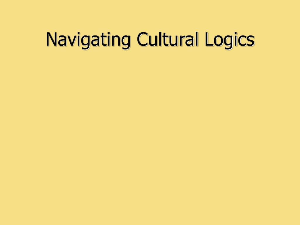 Navigating Cultural Logics