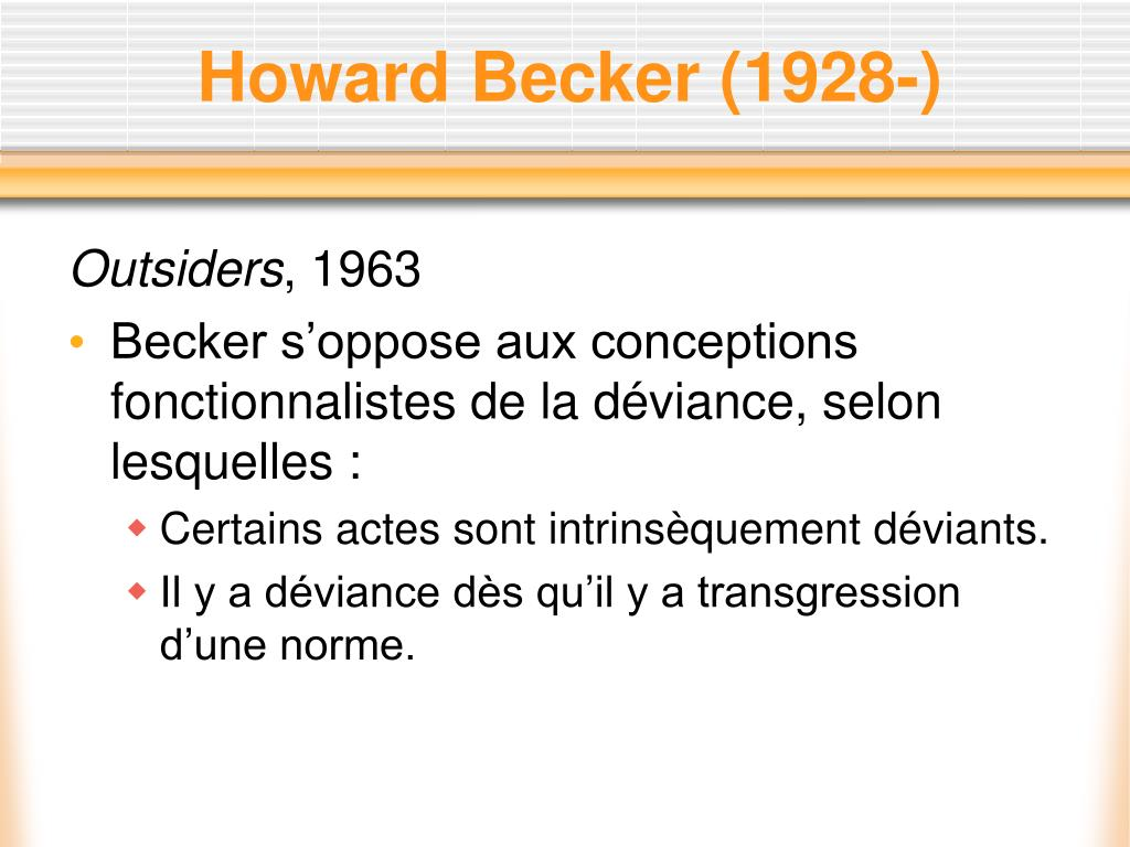 outsiders by becker howard 1963 Howard becker wrote the book outsiders in 1963 the definition of labeling theory presented in his book became the generally accepted one.