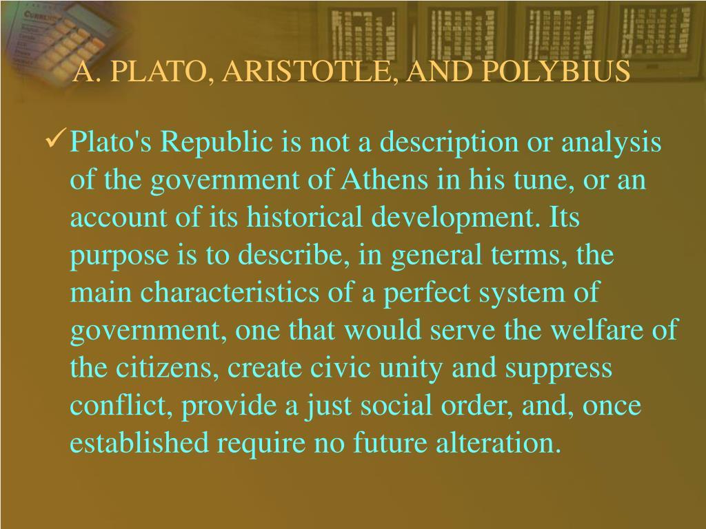A. PLATO, ARISTOTLE, AND POLYBIUS