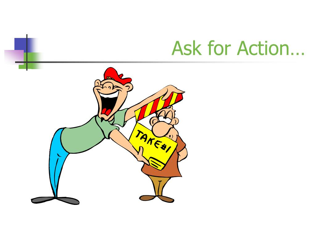 Ask for Action…