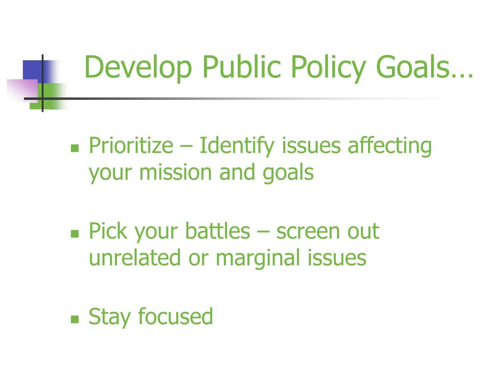 Develop Public Policy Goals…