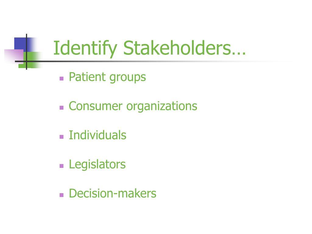 Identify Stakeholders…