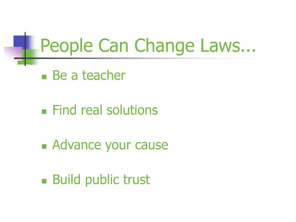 People Can Change Laws...