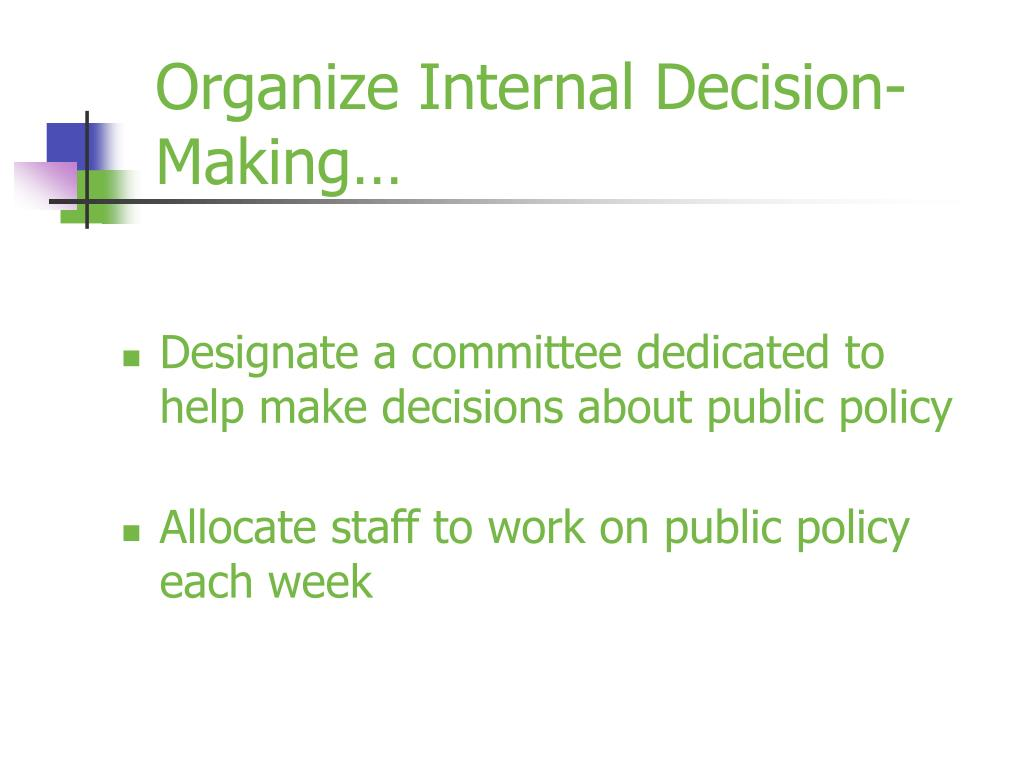 Organize Internal Decision-Making…