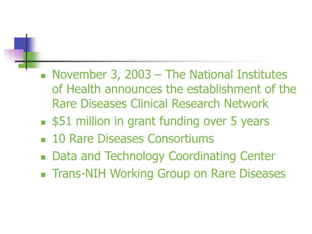 November 3, 2003 – The National Institutes of Health announces the establishment of the Rare Diseases Clinical Research Network