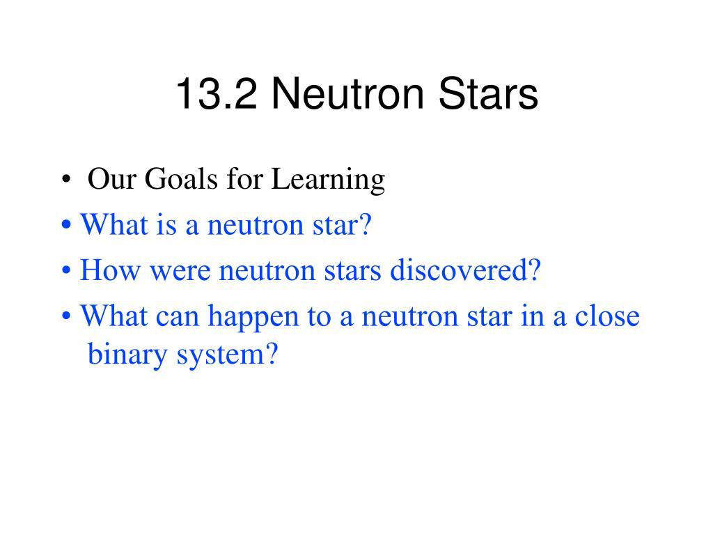13.2 Neutron Stars