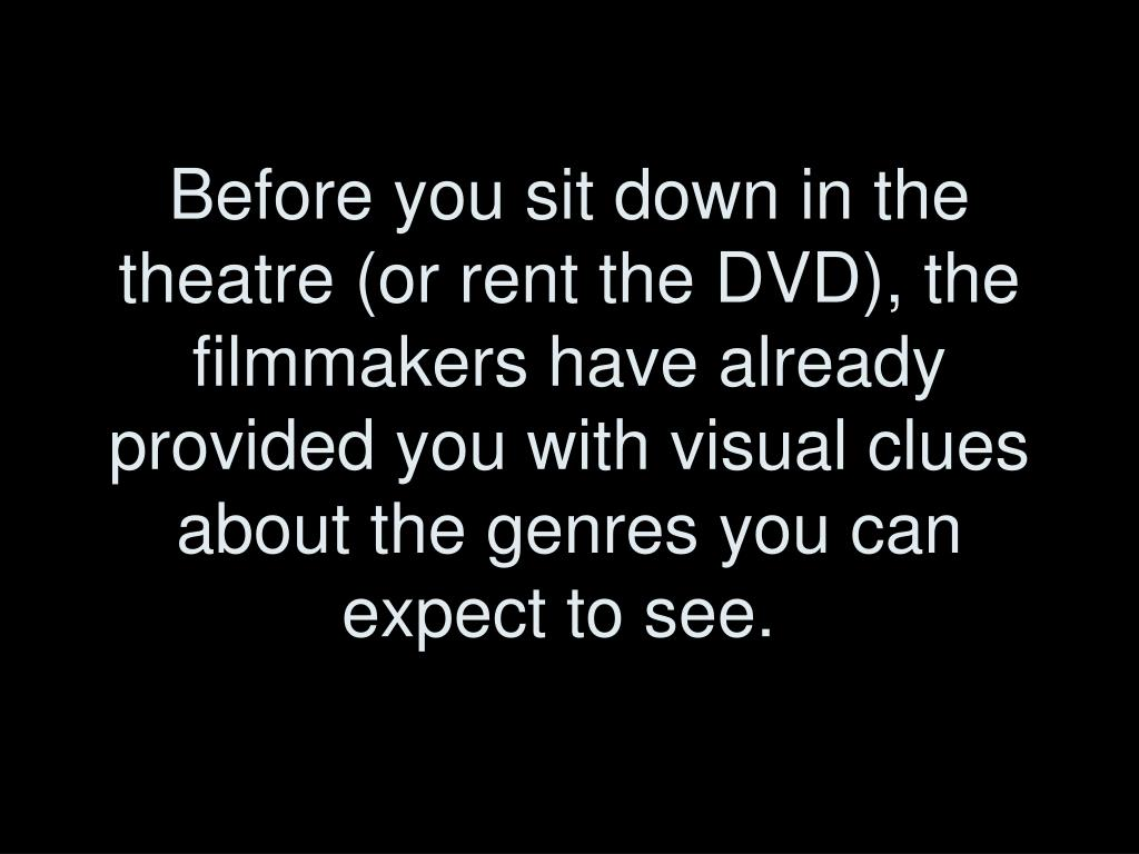 Before you sit down in the theatre (or rent the DVD), the filmmakers have already provided you with visual clues about the genres you can expect to see.