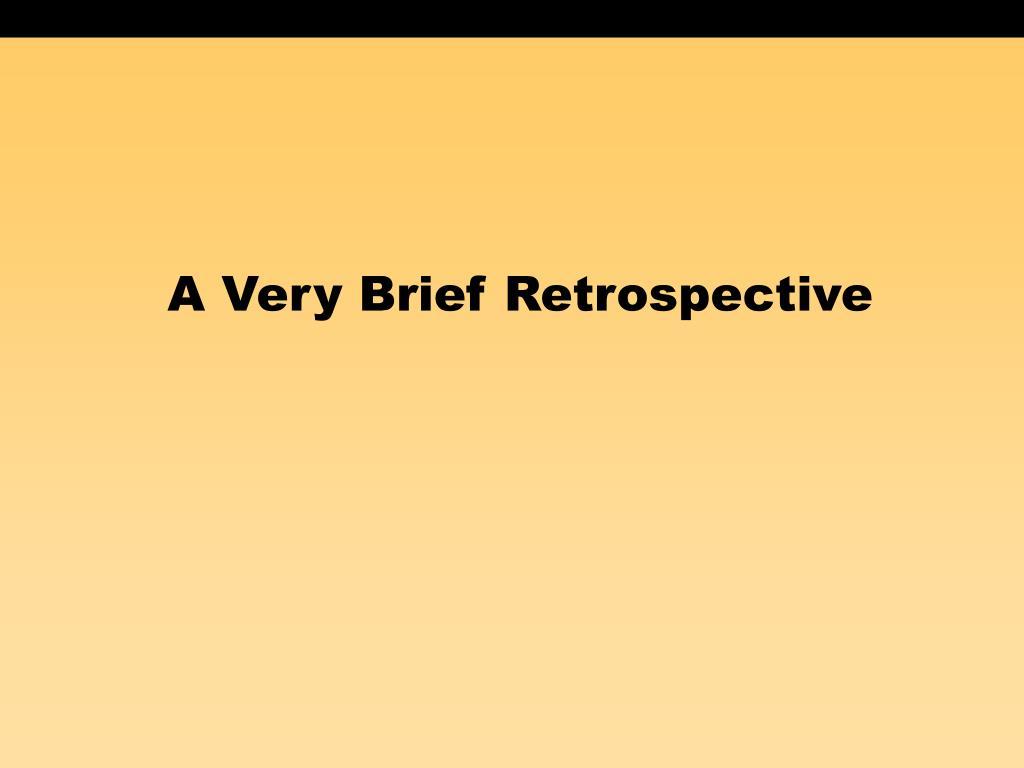 A Very Brief Retrospective