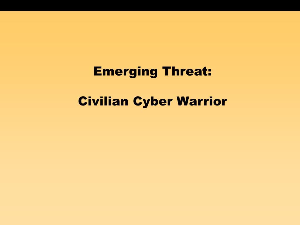 Emerging Threat: