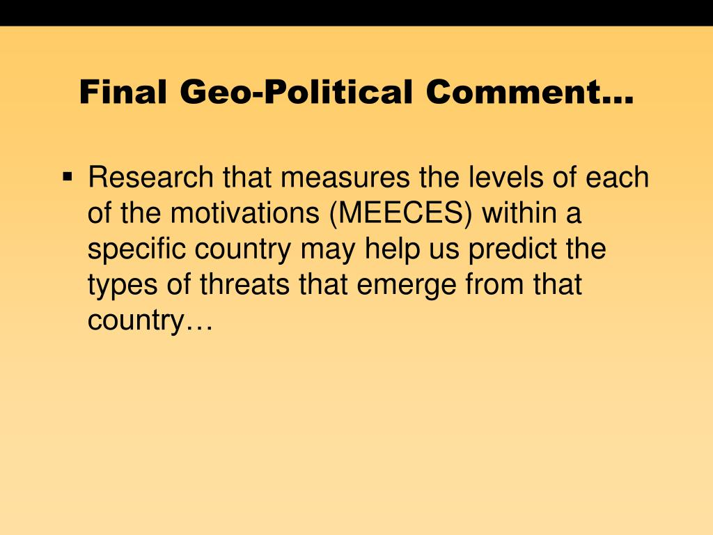 Final Geo-Political Comment…