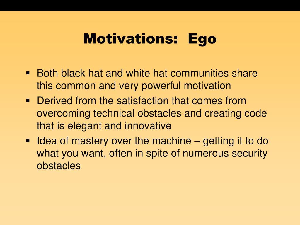 Motivations:  Ego