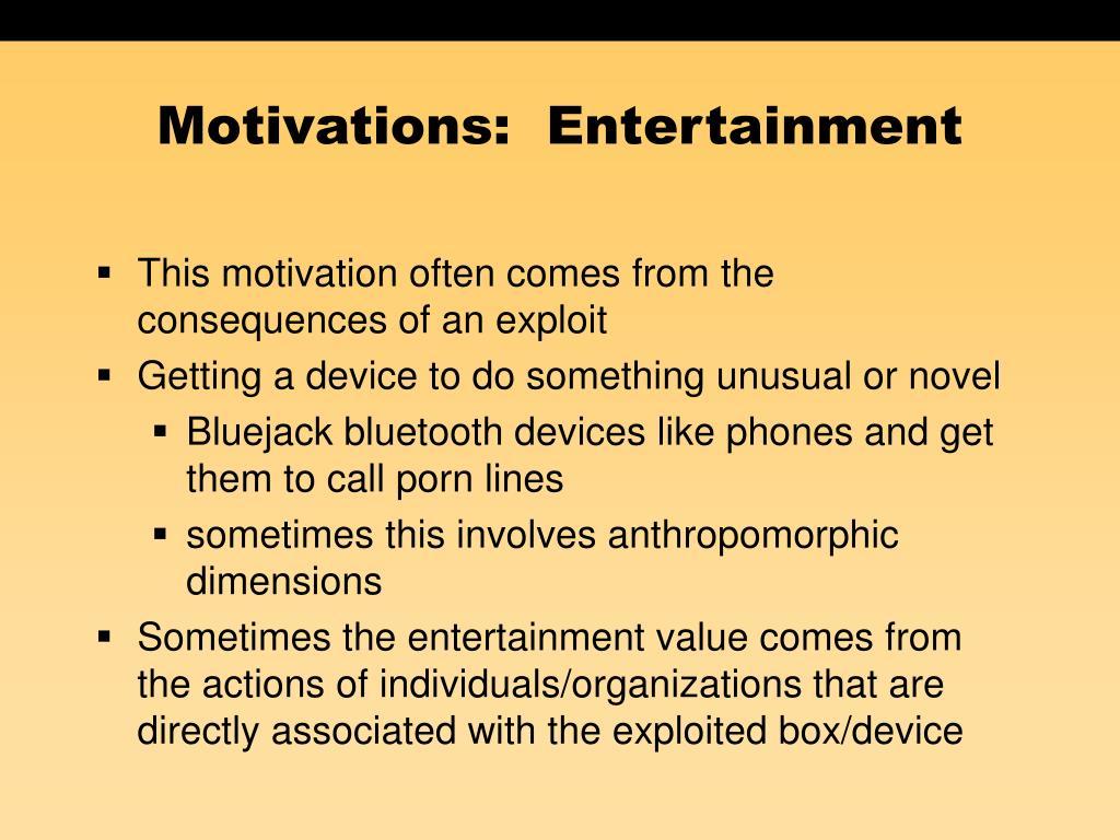 Motivations:  Entertainment