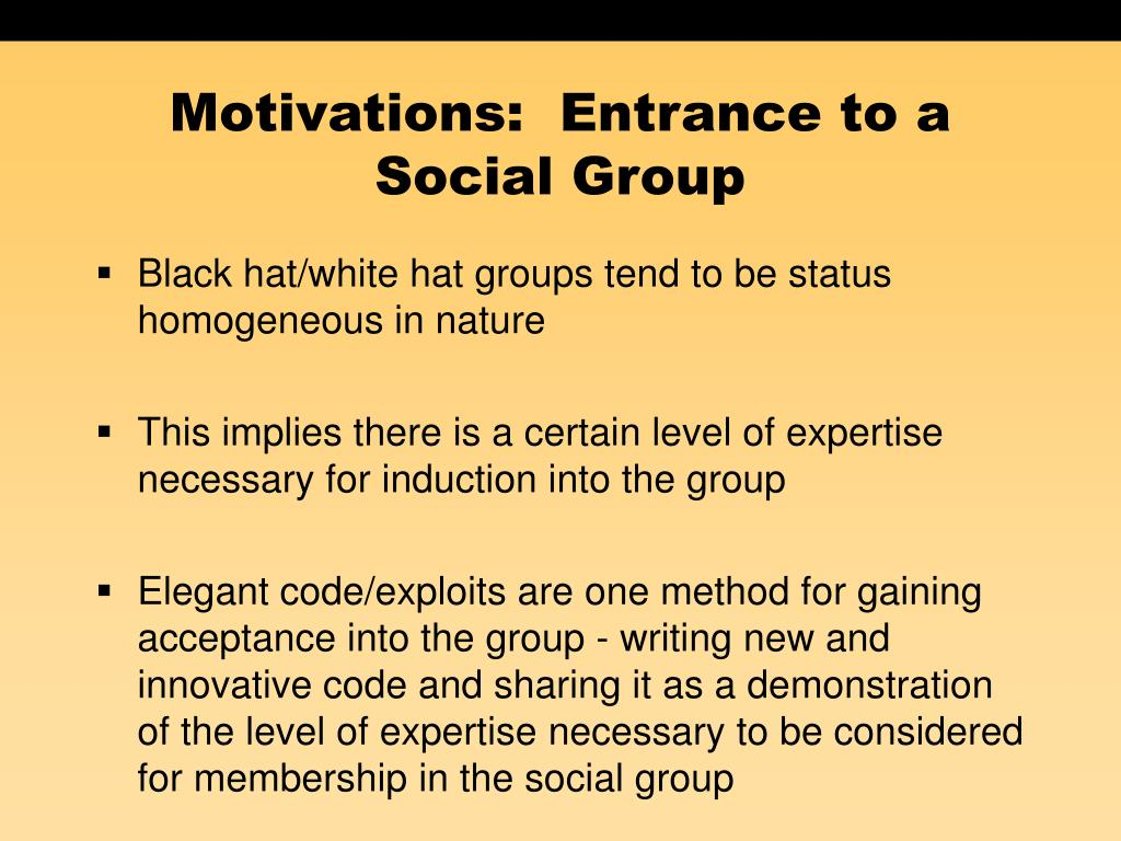 Motivations:  Entrance to a Social Group