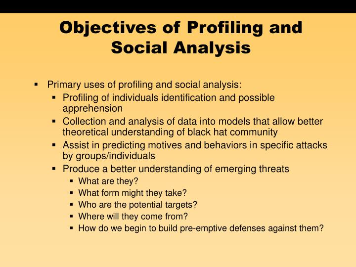 Objectives of profiling and social analysis