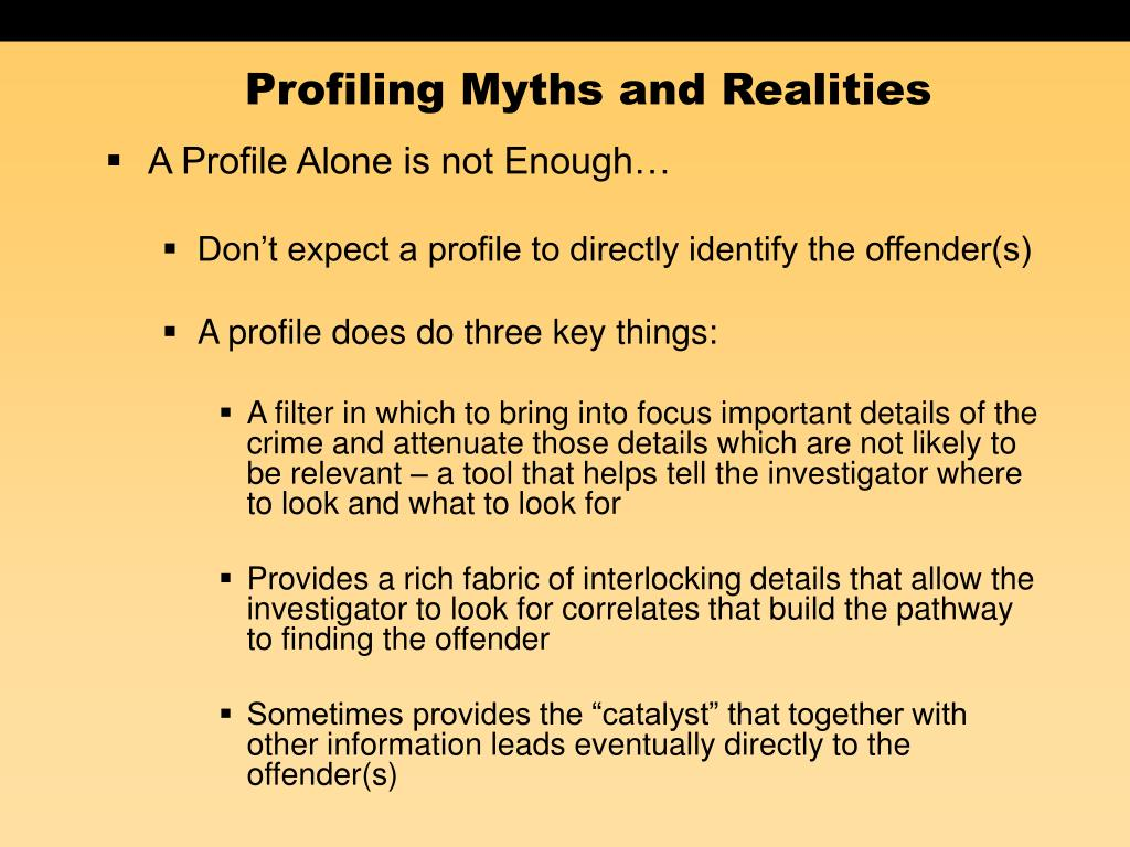 Profiling Myths and Realities