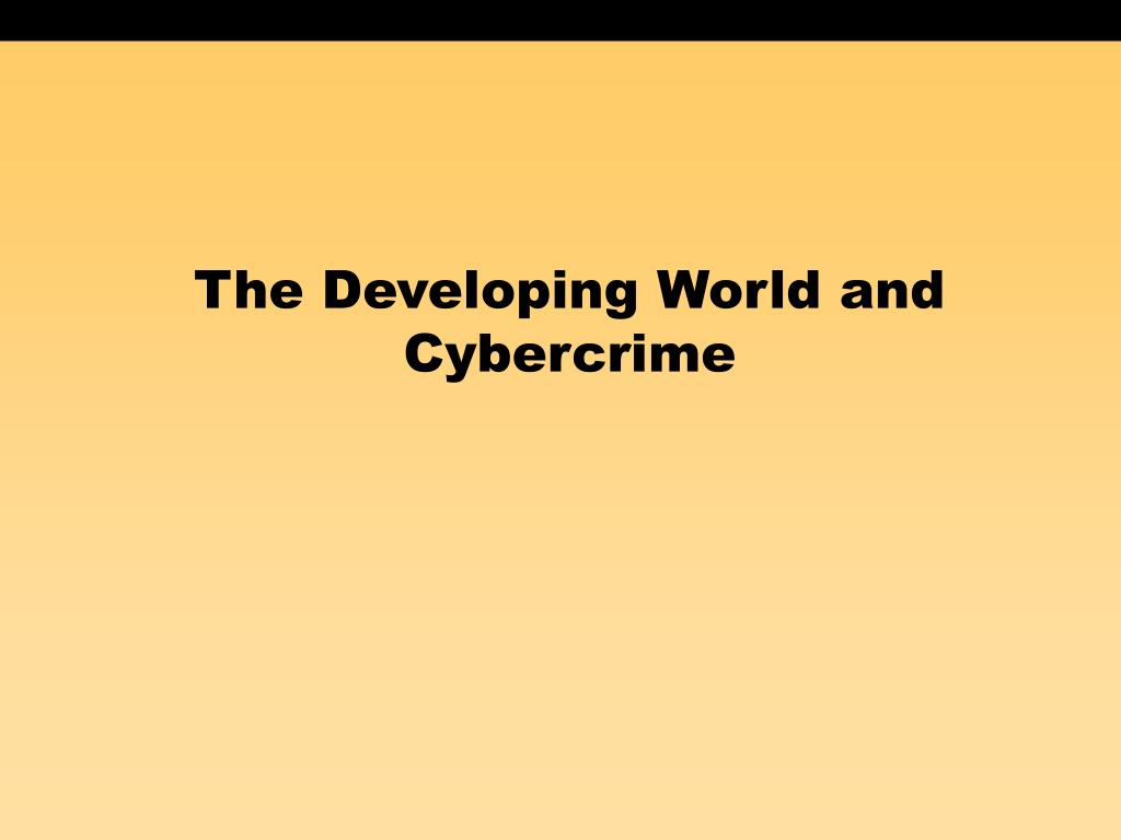 The Developing World and Cybercrime