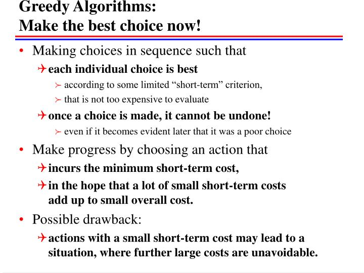 Greedy algorithms make the best choice now