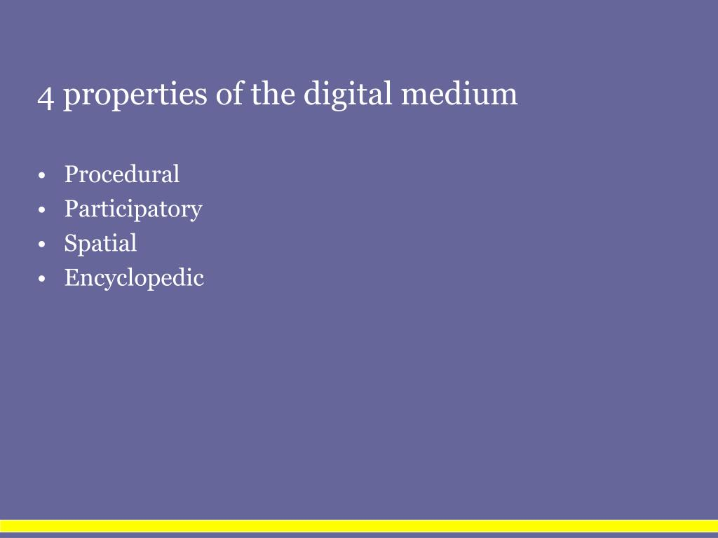 4 properties of the digital medium