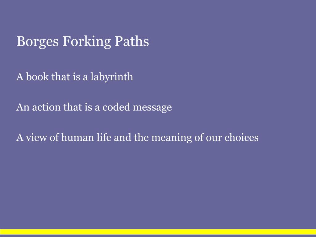 Borges Forking Paths