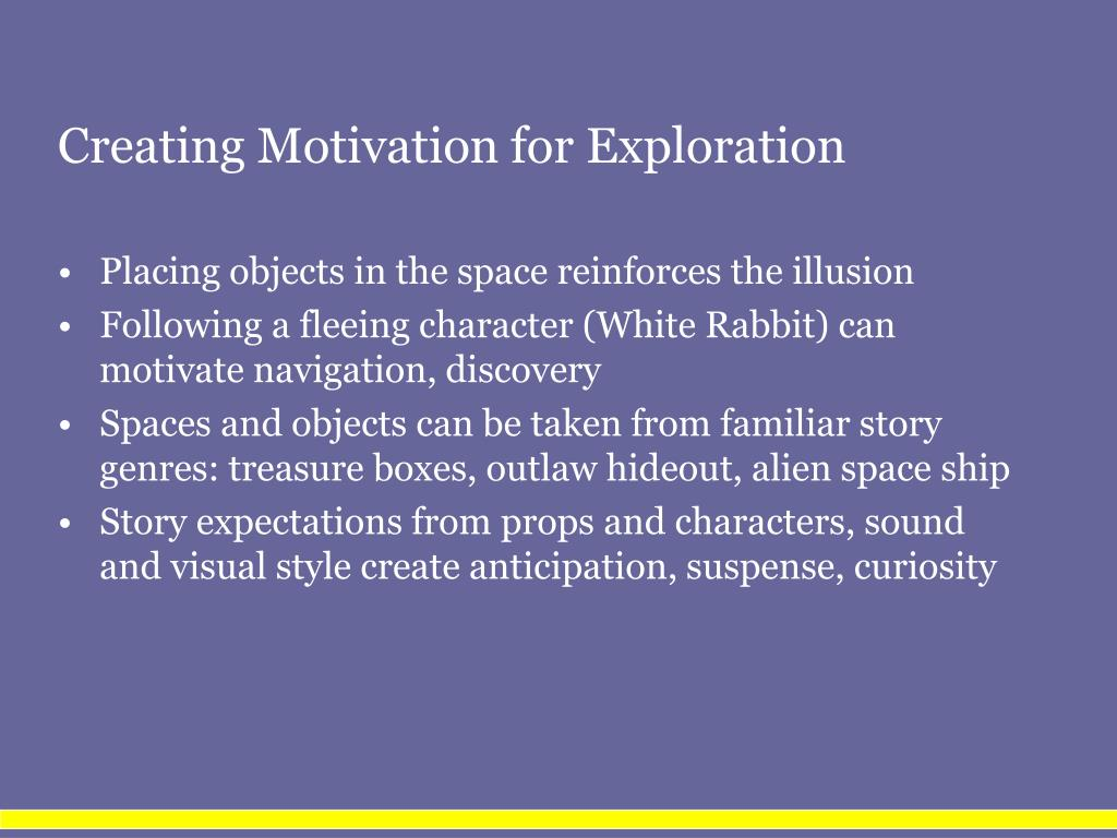 Creating Motivation for Exploration
