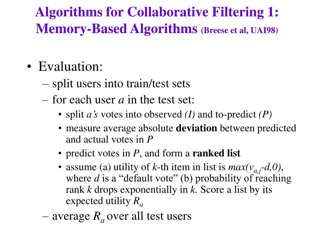 Algorithms for Collaborative Filtering 1: Memory-Based Algorithms
