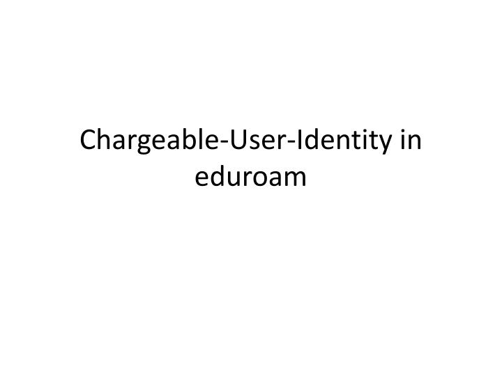 Chargeable user identity in eduroam