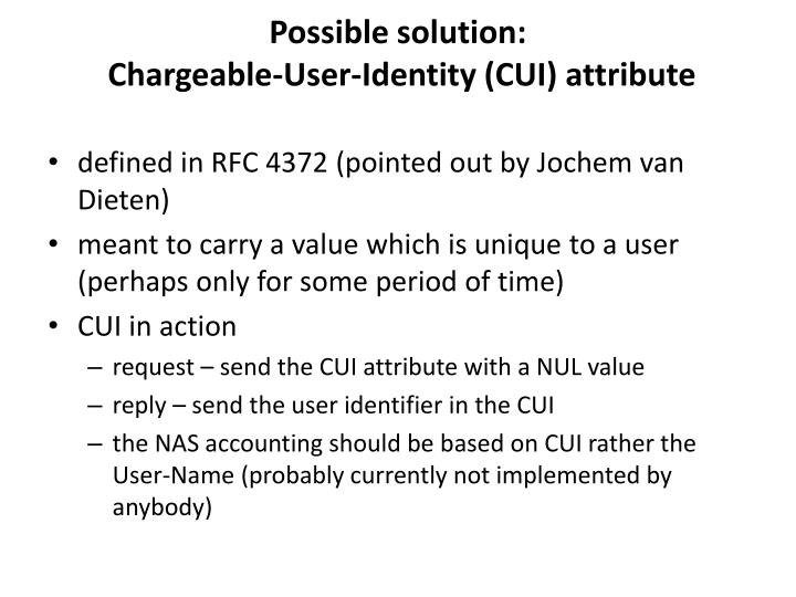Possible solution chargeable user identity cui attribute