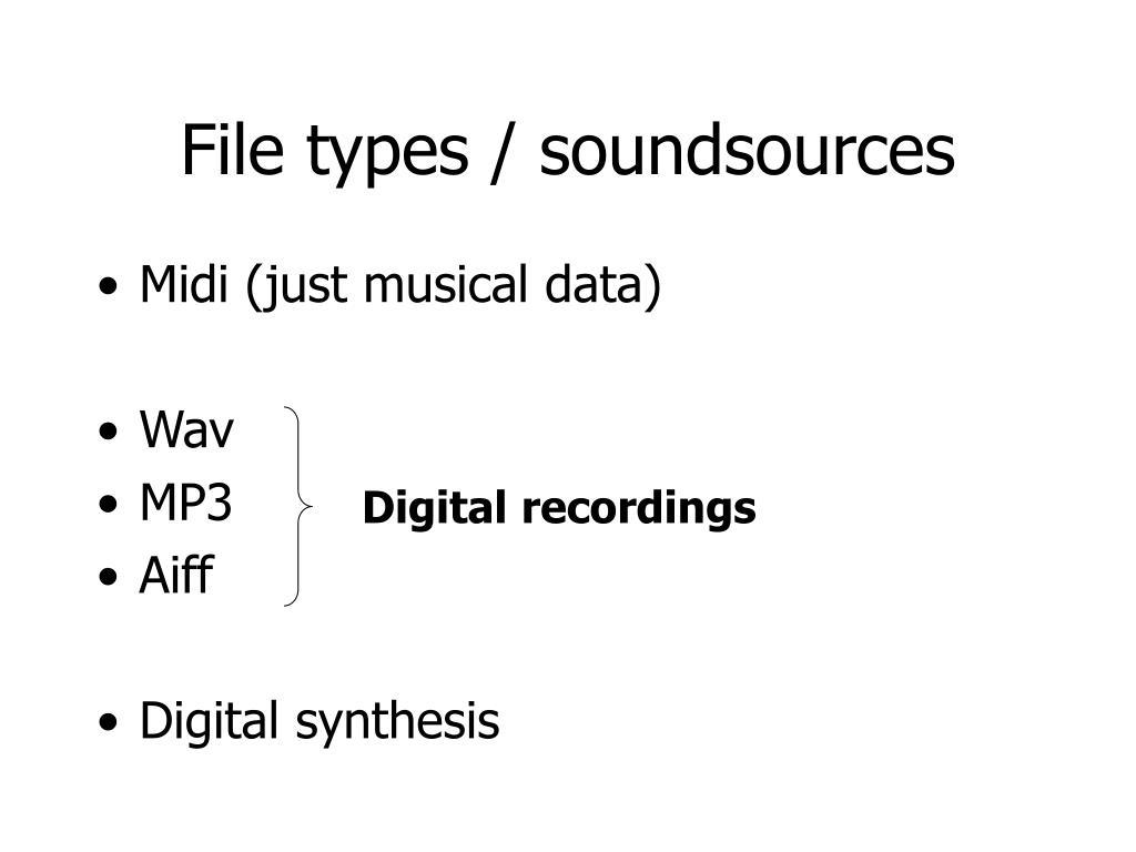 File types / soundsources