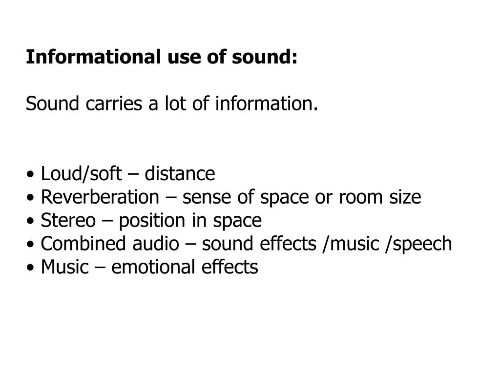 Informational use of sound: