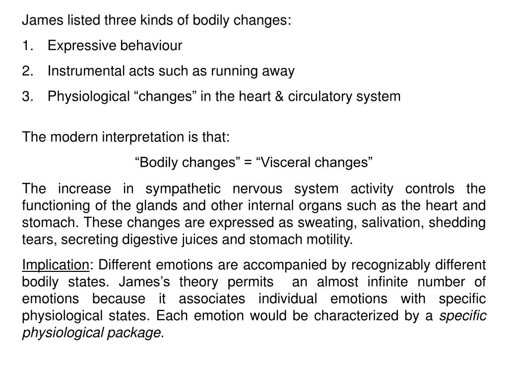 James listed three kinds of bodily changes: